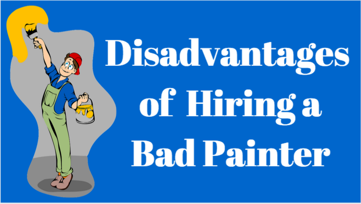 Disadvantages of Hiring A Bad Painting Contractor